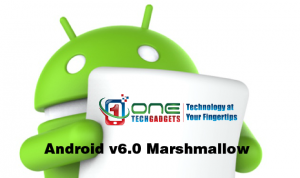 android v6.0 marshmallow one tech gadgets