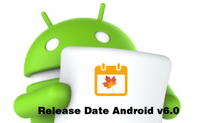 android v6.0 marshmallow release autumn 2015